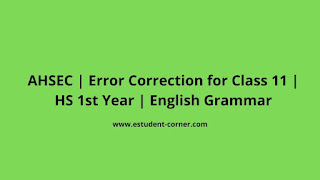AHSEC Class 11 | Error Correction | English Grammar with previous year solutions