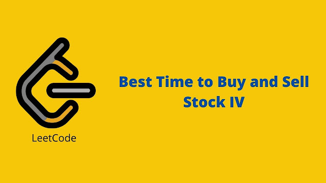 Leetcode Best Time to Buy and Sell Stock IV problem solution