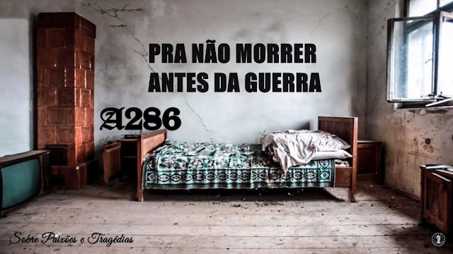 """O grupo A286 lança o som """"Pra Não Morrer Antes da Guerra"""""""