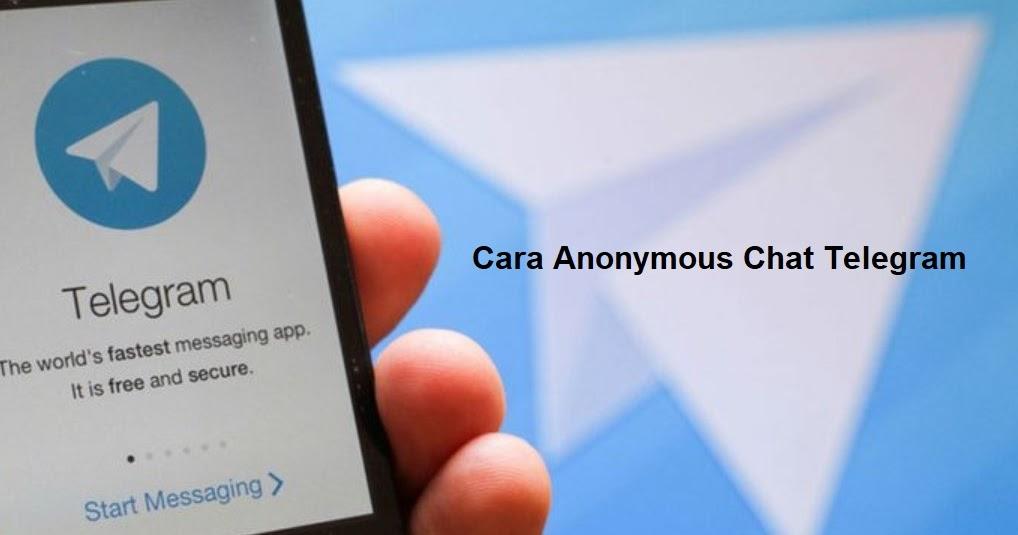 Begini Cara Anonymous Chat Telegram Mudah Area Tekno