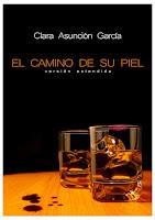 """""""El camino de su piel. Versión extendida"""" -  Clara Asunción García"""
