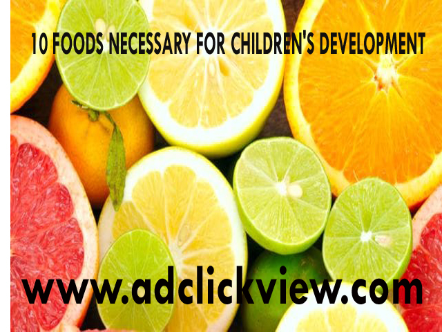 10 FOODS NECESSARY FOR CHILDREN'S