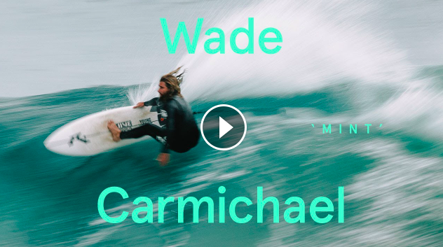 Pure Australian POWER Surfing Wade Carmichael in Mint