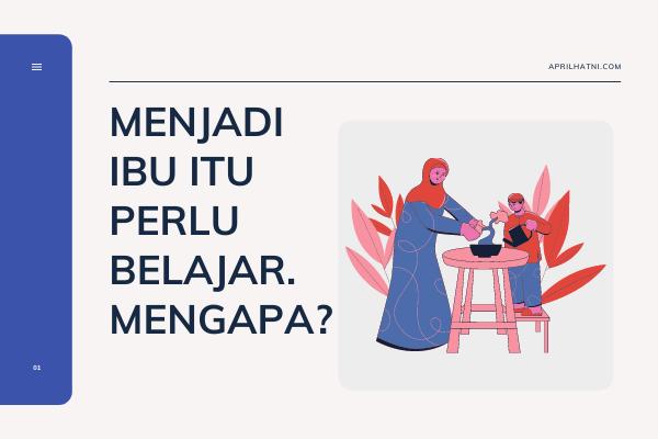 menjadi seorang ibu itu perlu belajar