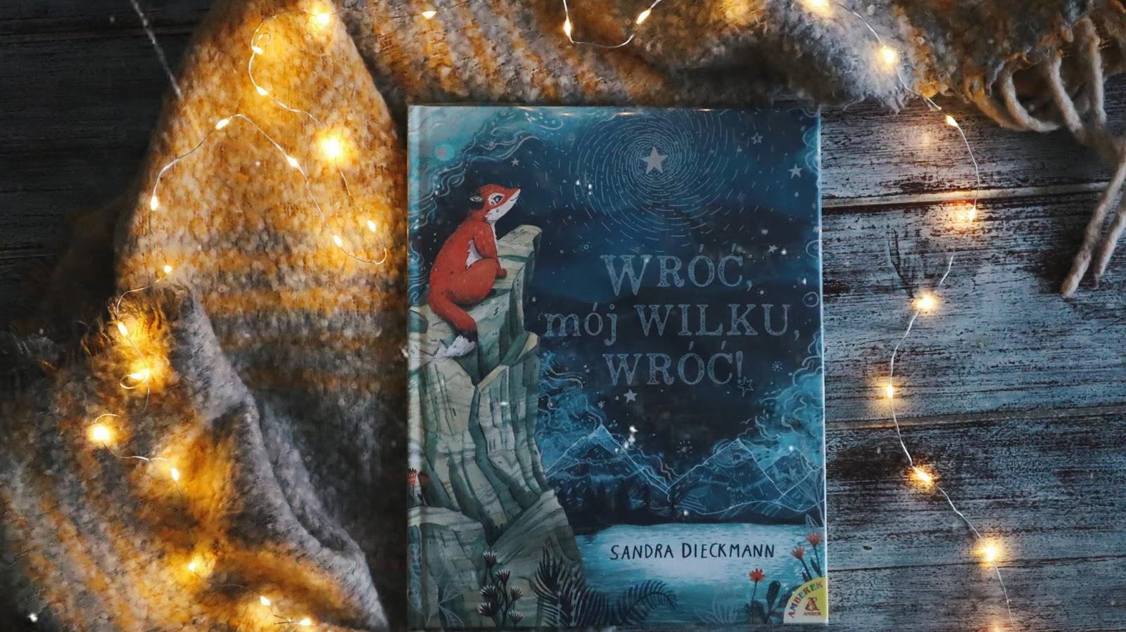 """Wróć, mój Wilku, wróć!"" | Sandra Dieckmann"
