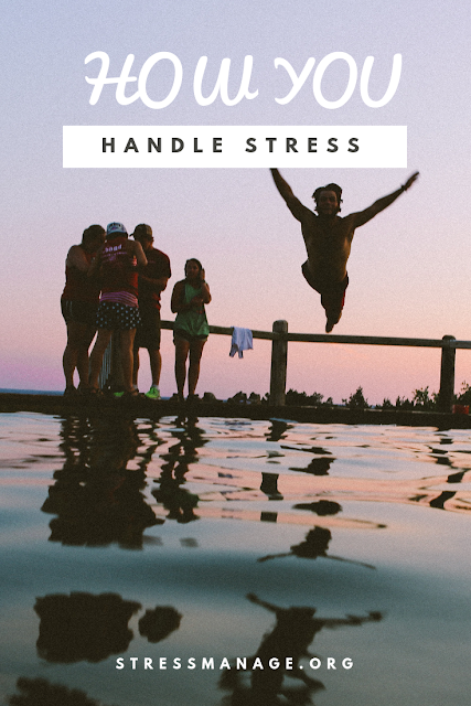how you handle stress