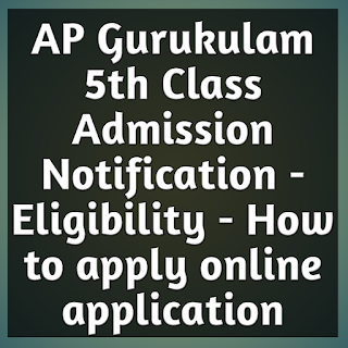 AP Gurukulam 5th Class Admission Notification - Eligibility - How to apply online application of APGPCET