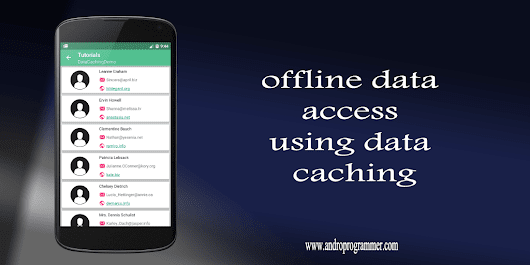 Data Caching in Android Application like Gmail, What's app