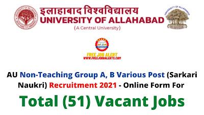 Free Job Alert: AU Non Teaching Group A, B Various Post (Sarkari Naukri) Recruitment 2021 - Online Form For Total (51) Vacant Jobs