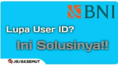 cara mengetahui user id bni mobile banking