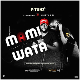 MUSIC: Ftunz Ft Ziko Seed × Kristy Boy - Mami Wata (Prod. By Ftunz & UK The Sound Prince)