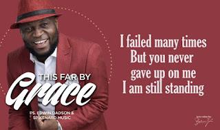 This Far By Grace Lyrics - Edwin Dadson