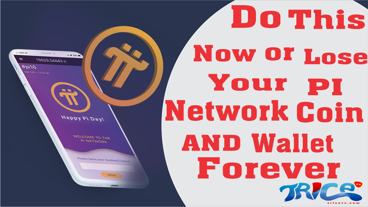 DO THIS NOW OR LOSE YOUR PI NETWORK COIN AND WALLET FOREVER