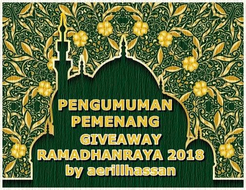 Pengumuman Pemenang Giveaway RamadhanRaya 2018 by aerillhassan