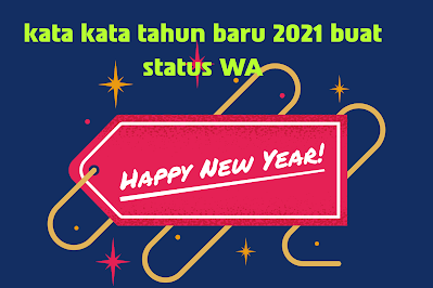 kata kata tahun baru 2021 buat status wa