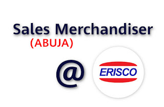 Sales Merchandiser Job At Erisco Foods Limited | (Abuja)