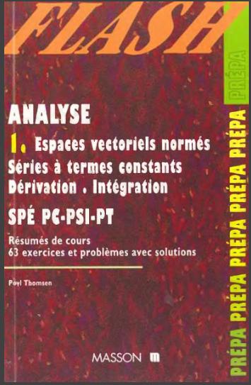 ANALYSE. Tome 1, Espaces vectoriels normés, Séries à termes constants, Dérivation, Intégration