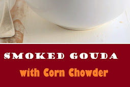 Smoked Gouda Corn Chowder Soup Recipe