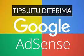 Tips Jitu Agar Cepat diterima google adsense