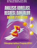 Judul Buku : Analisis Korelasi, Regresi, dan Jalur dalam Penelitian