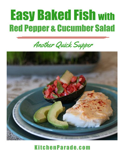Easy Baked Fish with Red Pepper & Cucumber Salad ♥ KitchenParade.com, fish filets topped with a mayo-sour cream sauce and served with a quick vegetable salad.