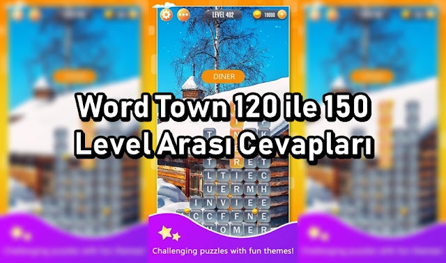 Word Town 120 ile 150 Level Arasi Cevaplar
