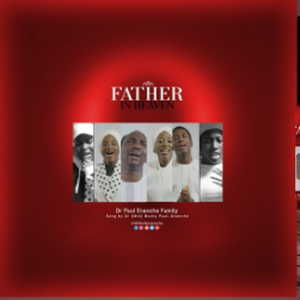 Dr Paul Enenche Family - Father In Heaven [Mp3, Lyrics, Video]