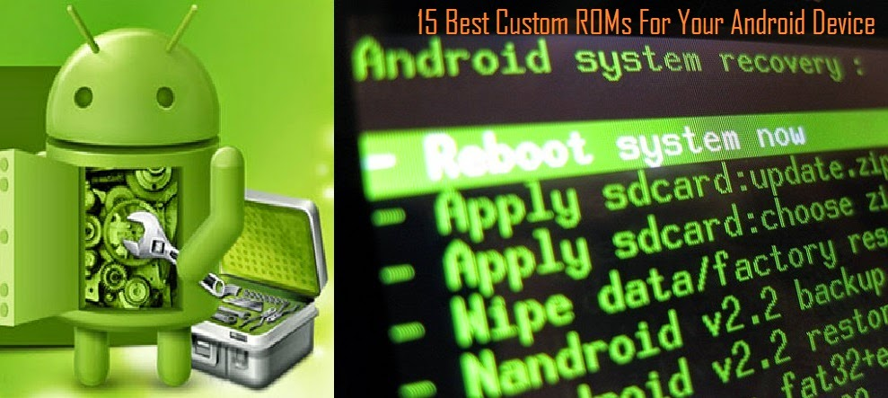 15 Best Custom ROMs For Your Android Device