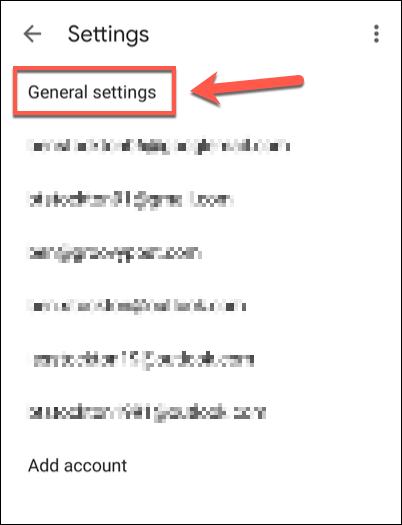 """في قائمة """"الإعدادات"""" في تطبيق Gmail ، انقر على خيار """"الإعدادات العامة"""".  بدلاً من ذلك ، انقر فوق إحدى رسائل البريد الإلكتروني المدرجة للحساب."""