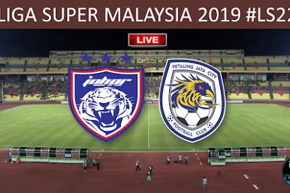 Live JDT vs PJ City Liga Super Malaysia 2019