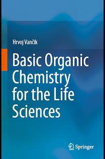 Basic Organic Chemistry for the Life Sciences by Hrvoj Vancik