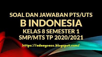 Download Soal PTS/UTS B INDONESIA Kelas VIII Semester 1 SMP/MTS Kurikulum 2013 TP 2020/2021