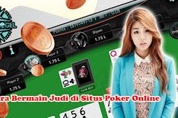Cara Bermain Judi di Situs Poker Online