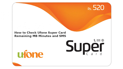 How to Check Ufone Super Card Remaining MB Minutes and SMS