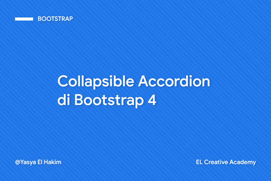 Cara Membuat Collabsible Accordion di Bootstrap 4
