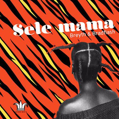 Breyth - Sele Mama (feat. BradFlash) [Download]