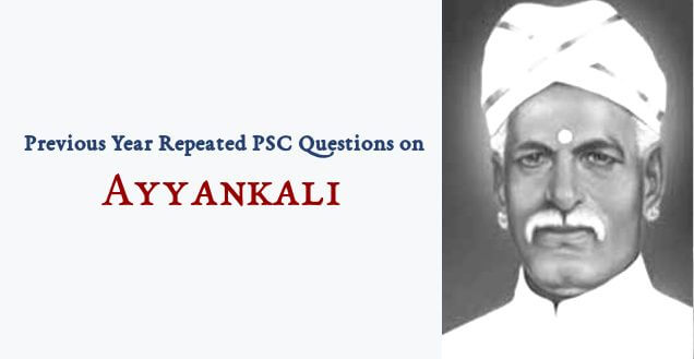 Previous Year Repeated PSC Questions: Ayyankali