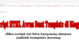 Script HTML Awal Buat Template di Blogger