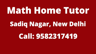 Best Maths Home Tutor in Sadiq Nagar Delhi