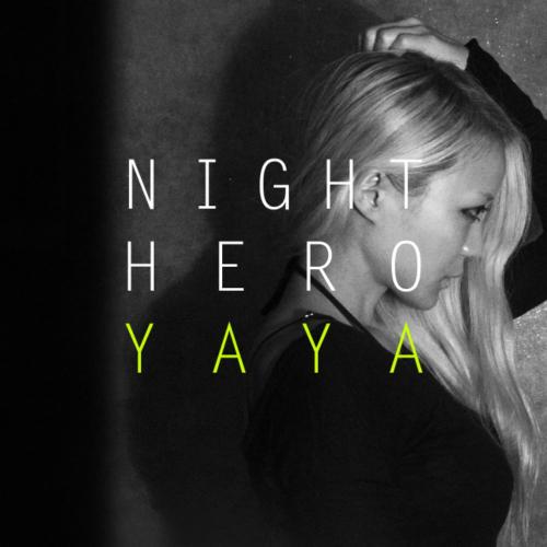 YAYA – Night Hero – Single