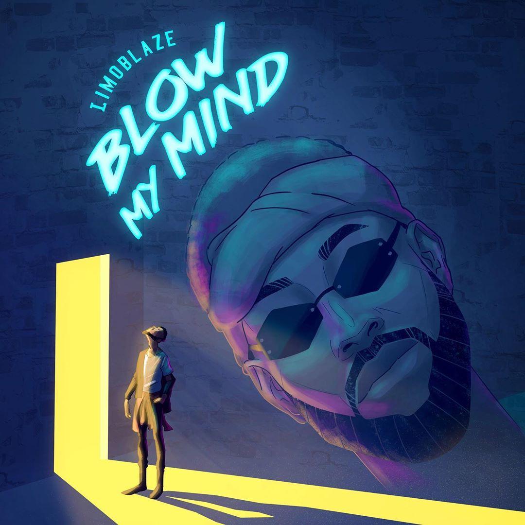 Limoblaze - Blow My Mind Lyrics & Mp3 Download