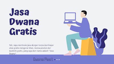 Jasa Dwana : Iklan, Review Produk & Backlink GRATIS (Dapatkan Manfaatnya)