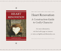 Heart Renovation a Construction Guide to Godly Character