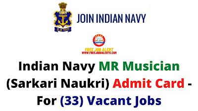 Sarkari Exam: Indian Navy MR Musician (Sarkari Naukri) Admit Card - For (33) Vacant Jobs