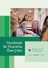Facebook ile Ticarette Öne Çıkın Programı Türkiye'de Başlıyor