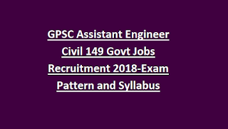 GPSC Assistant Engineer Civil 149 Govt Jobs in Narmada Water Resources Board Recruitment 2018-Exam Pattern and Syllabus