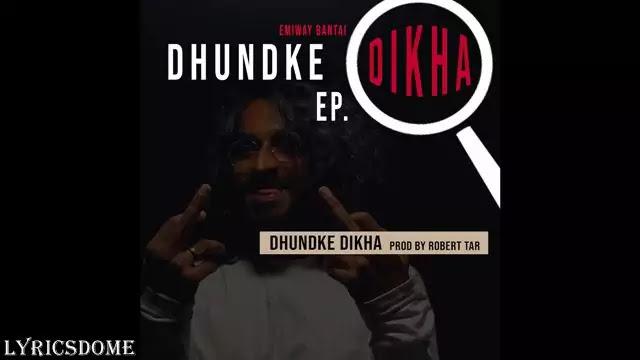 Dhundke Dikha Lyrics - Emiway Bantai