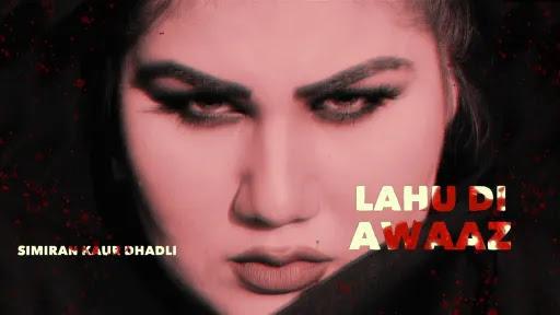 Lahu Di Awaaz Lyrics   Simiran Kaur Dhadli