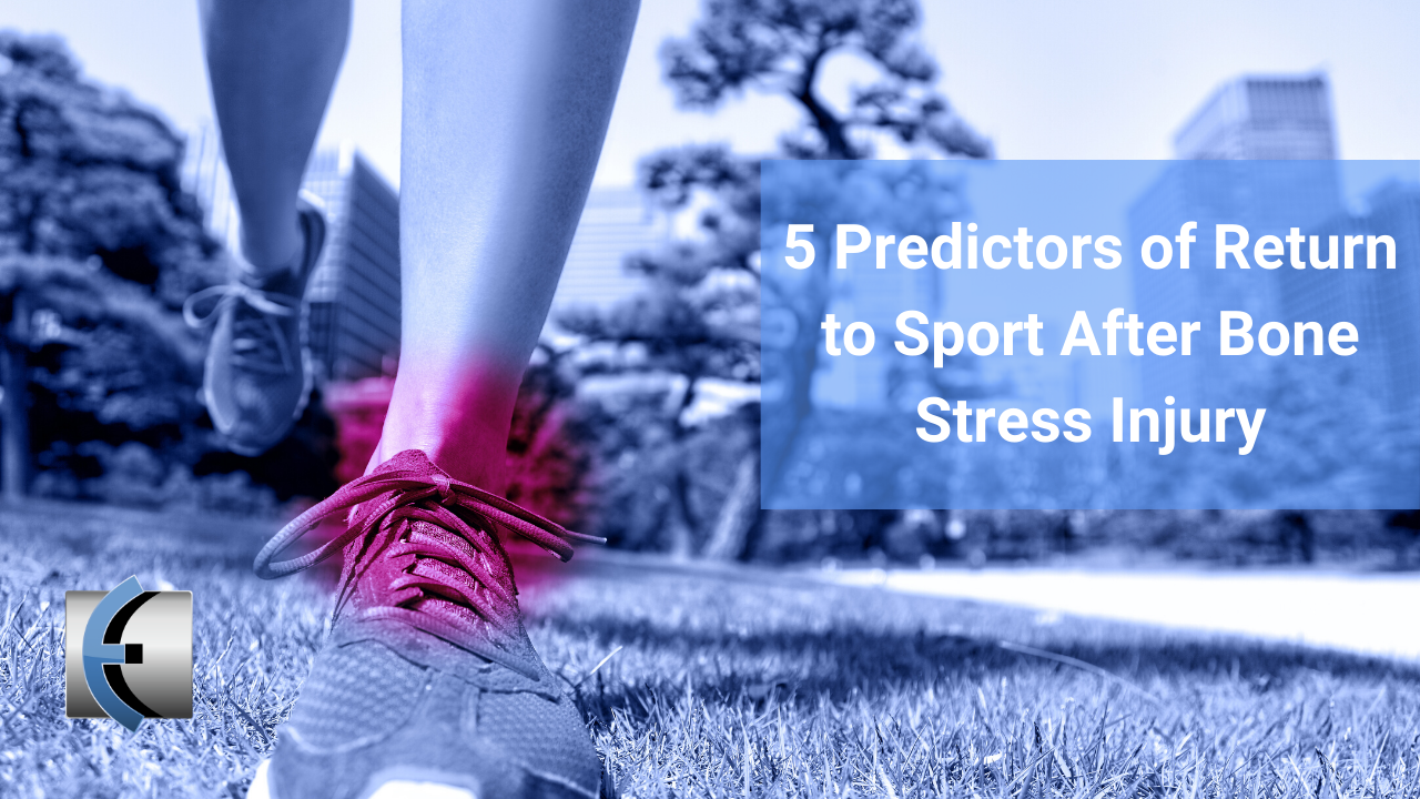 5 Predictors of Return to Sport After Bone Stress Injury - themanualtherapist.com