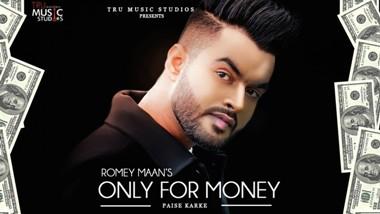 Only for Money (Paise Karke) Lyrics - Romey Maan